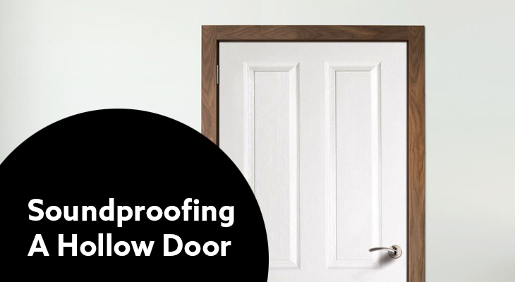 How to Soundproof a Hollow Door